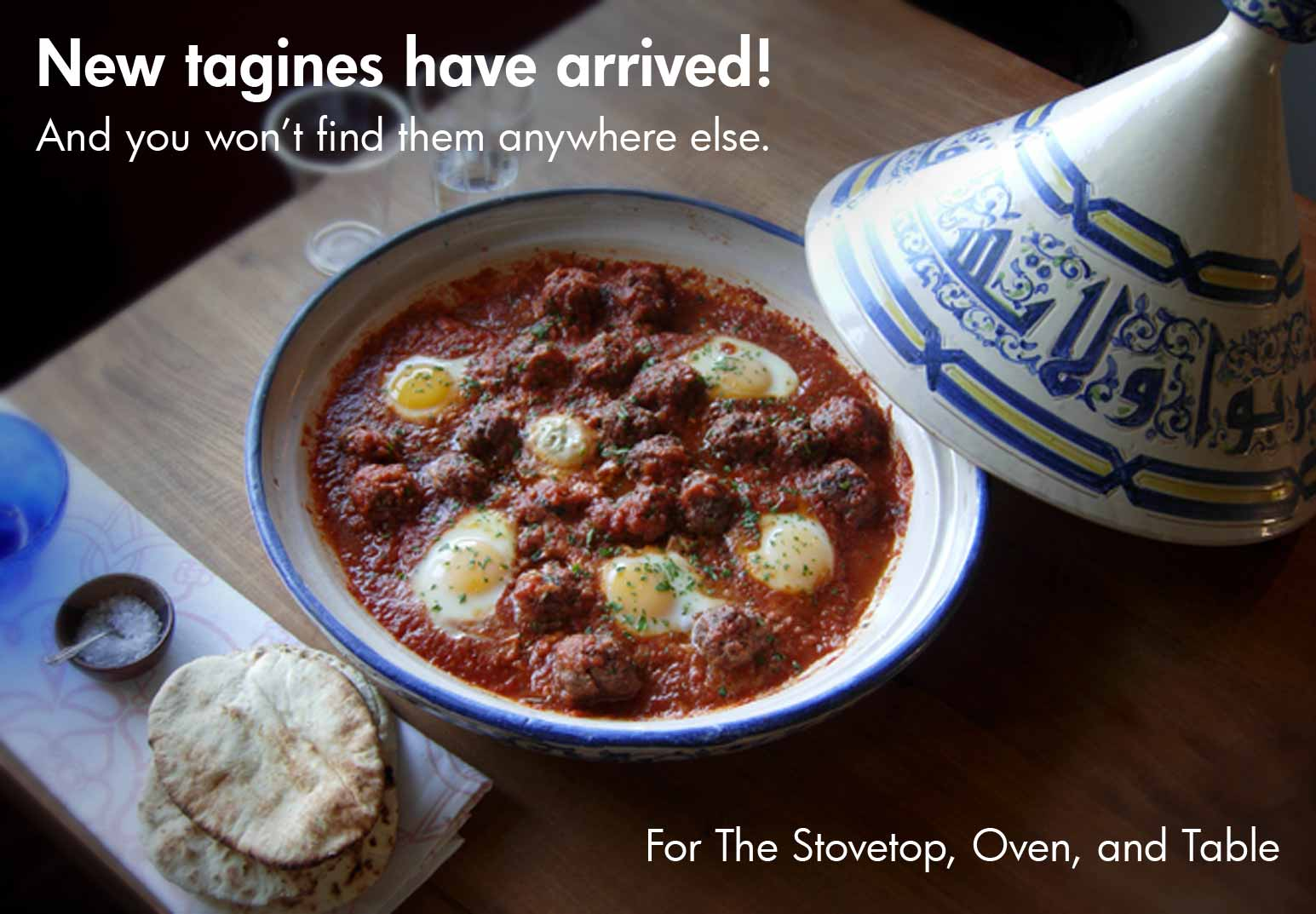 New tagines have arrived